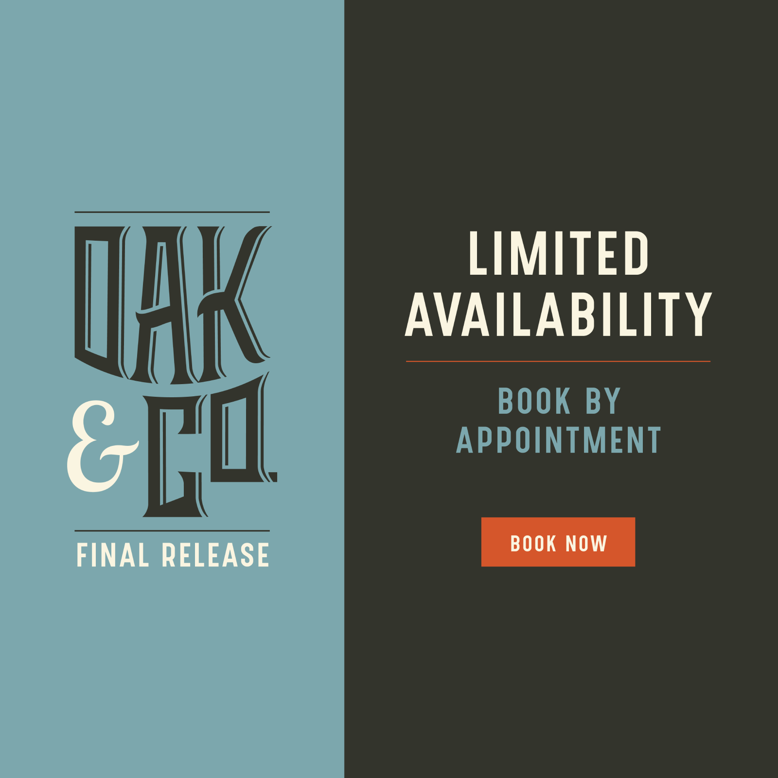 Oak & Co. Final Release. Limited Availability. Book by Appointment.